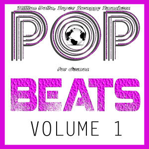 Pop Beats, Instrumentals, Tracks, and Mega-Anthems For Songwriters, Artists, and Record Labels Vol. 1