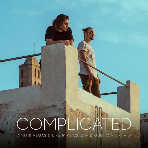 Complicated (feat. Kiiara) - Dimitri Vegas & Like Mike vs. David Guetta