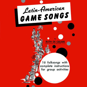 Latin-American Game Songs