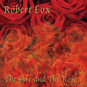 The Fire and the Rose (Remastered Version)
