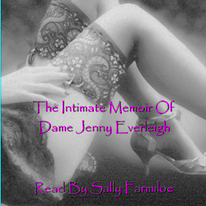 The Intimate Memoirs Of Dame Jenny Everleigh