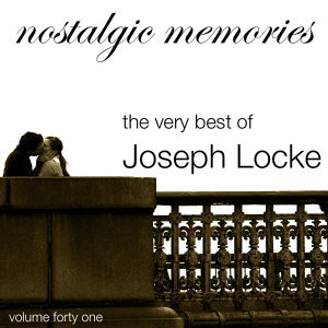 Nostalgic Memories-The Very Best Of Joseph Locke-Vol. 41