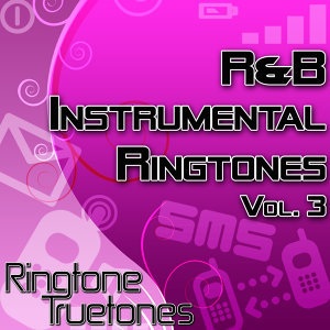 R&B Instrumental Ringtones Vol. 3 - The Greatest R&B Ringtone Hits