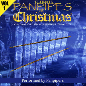 Ultimate Panpipes At Christmas Volume 1