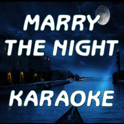 Marry the night (In the style of Lady Gaga) (Karaoke)