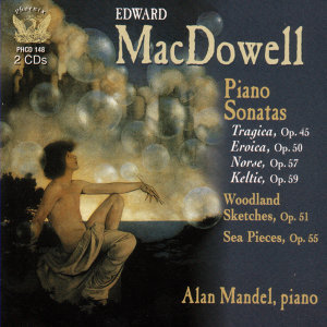 Piano Works Of Edward MacDowell