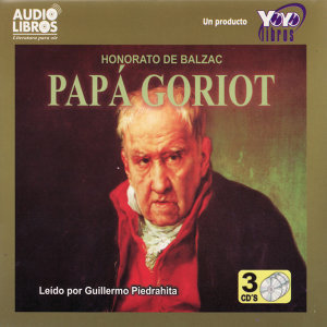 Honorato de Balzac: Papá Goriot (Abridged)