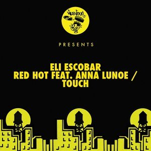 Red Hot feat. Anna Lunoe / Touch
