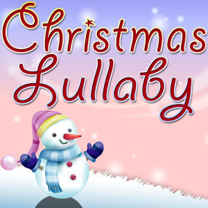 Christmas Lullaby (Lullaby Renditions Of Christmas Classics)