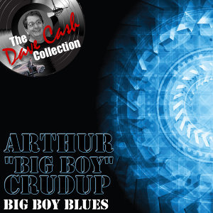 Big Boy Blues - [The Dave Cash Collection]
