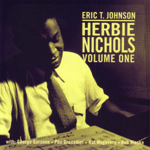 Herbie Nichols - Volume One