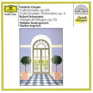 Chopin: Cello Sonata; Polonaise / Schumann: Adagio And Allegro