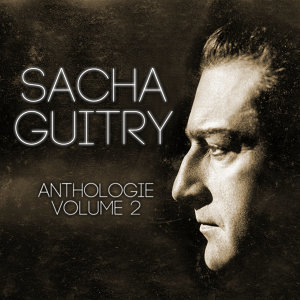 Sacha Guitry Vol. 2 : Ecoutez Bien Messieurs (Intégrale De La Pièce De Sacha Guitry)
