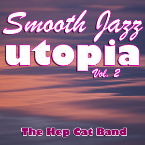 Smooth Jazz Utopia Vol. 2