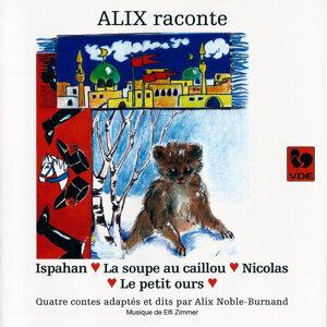 Alix raconte: Ispahan – La soupe au caillou – Nicolas – Le petit ours