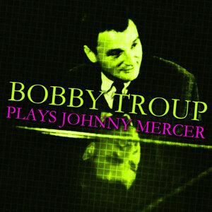 Plays Johnny Mercer