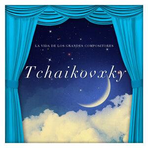 La Vida de los Grandes Compositores Piotr Llyich Tchaikovsky