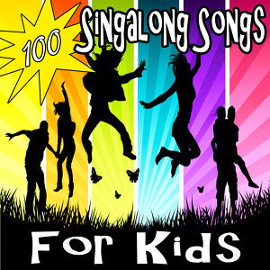100 SING-A-LONG SONGS FOR KIDS