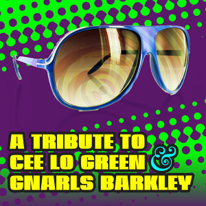 A Tribute to Cee Lo Green & Gnarls Barkley