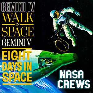 Gemini IV: Walk In Space / Gemini V: Eight Days in Space