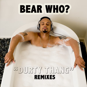 Durty Thang - Remixes