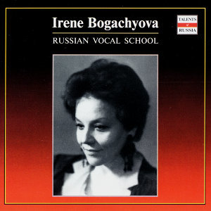 Russian Vocal School. Irene Bogachyova - vol.2