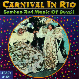 Carnival In Rio: Sambas and Music of Brazil