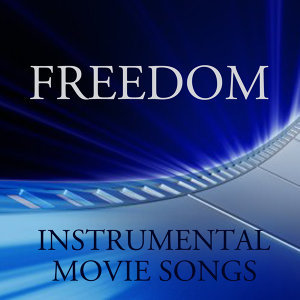 Instrumental Movie Songs: Freedom