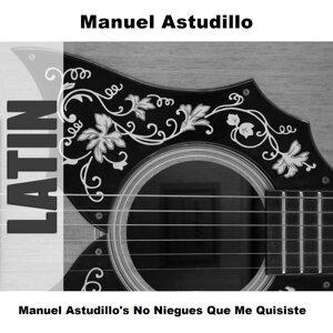 Manuel Astudillo's No Niegues Que Me Quisiste