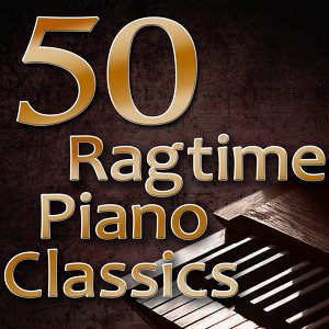 50 Ragtime Piano Classics (Best Of Scott Joplin, Joseph Lamb & James Scott)