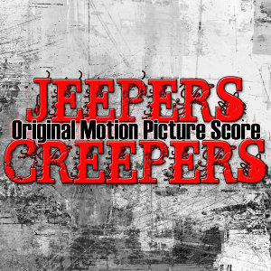 Jeepers Creepers (Original Motion Picture Score)