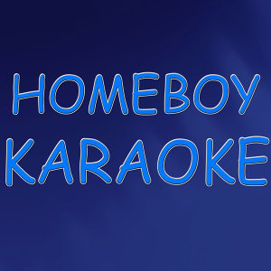 Homeboy (In the style of Eric Church) (Karaoke)