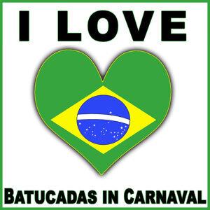 I Love Batucadas in Carnaval