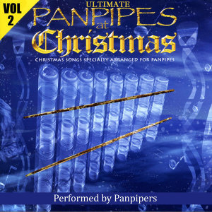 Ultimate Panpipes At Christmas Volume 2