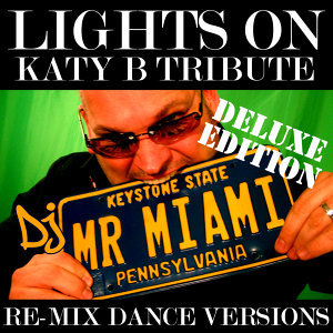 Lights On (Katy B Tribute) (Re-Mix Dance Versions)