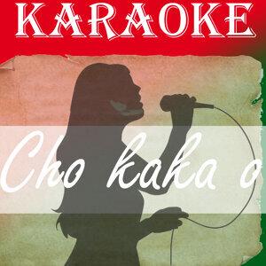 Cho KA Ka O (In the style of Gummibar) (Karaoke)