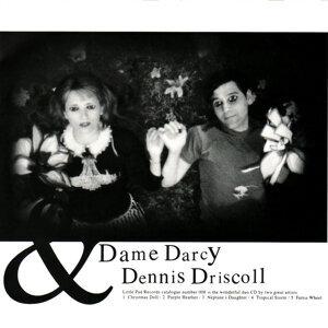 Dame Darcy & Dennis Driscoll