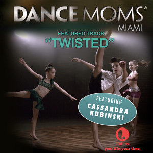 "Twisted (From ""Dance Moms Miami"") - Single"