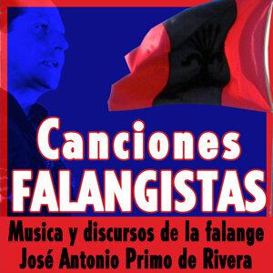 Canciones Falangistas. Música y Discursos de la Falange Española de las J.O.N.S. José Antonio Primo de Rivera