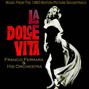 La Dolce Vita (Music From The 1960 Motion Picture Soundtrack)