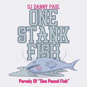 "One Stank Fish (Parody Of ""One Pound Fish"")"
