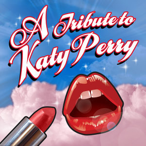 A Tribute To Katy Perry