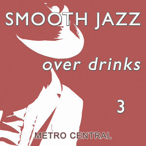 Smooth Jazz Over Drinks 3