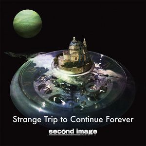 Strange Trip to Continue Forever