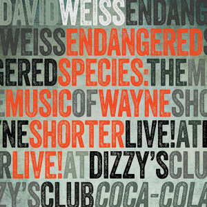 Endangered Species: The Music of Wayne Shorter (Live at Dizzy's Club Coca-Cola)