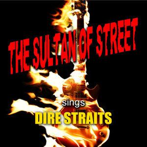 The Sultan of Street Sings Dire Straits