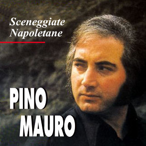 Sceneggiate Napoletane - Pino Mauro