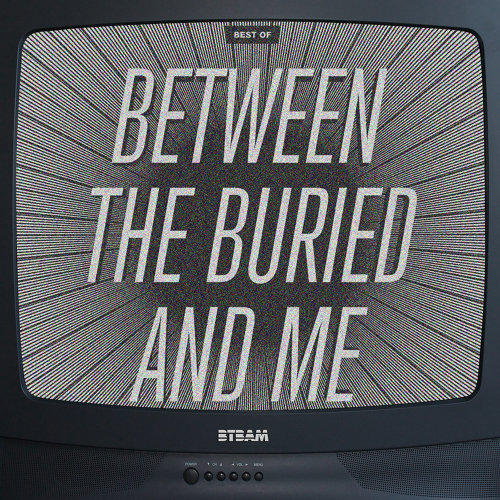The Best Of Between The Buried And Me