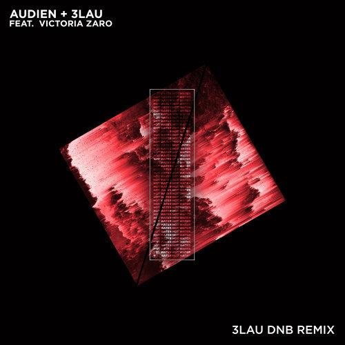 Hot Water - 3LAU DNB Remix