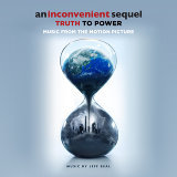 An Inconvenient Sequel: Truth To Power (不願面對的真相2電影原聲帶) - Music From The Motion Picture